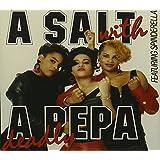 Salt With a Deadly Pepa
