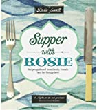 Supper with Rosie: Recipes from Family, Friends and Far-flung Places