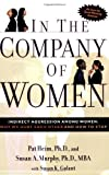 img - for In the Company of Women: Indirect Aggression Among Women: Why We Hurt Each Other and How to Stop by Heim, Pat, Murphy, Susan, Golant, Susan K.(May 26, 2003) Paperback book / textbook / text book