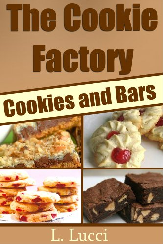 The Cookie Factory - Delicious Cookies and Bars cover