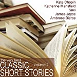 The Very Best Classic Short Stories - Volume 2 | James Joyce, Saki,Katherine Mansfield,Kate Chopin