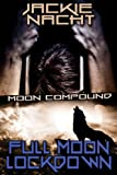 img - for Full Moon Lockdown (Moon Compound) book / textbook / text book