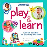 Gymboree Play and Learn: 1001 Fun Activities For Your Baby and Child (Gymboree Play & Music)