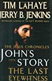Johns Story: The Last Eyewitness (The Jesus Chronicles, Book 1)