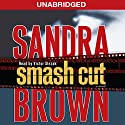 Smash Cut: A Novel (       UNABRIDGED) by Sandra Brown Narrated by Victor Slezak