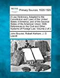 img - for A Law Dictionary, Adapted to the Constitution and Laws of the United States of America, and of the Several States of the American Union; With ... Other Systems of Foreign Law. Volume 2 of 2 book / textbook / text book