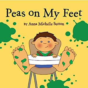 Peas on My Feet | [Anna Michelle Sutton]