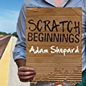 Scratch Beginnings: Me, $25, and the Search for the American Dream (       UNABRIDGED) by Adam Shepard Narrated by Peter Berkrot