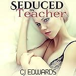 Seduced By Teacher | C J Edwards