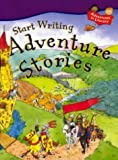img - for Adventure Stories (Start Writing) by King, Penny, Thomson, Ruth (2000) Paperback book / textbook / text book