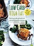 Low Carb High Fat. Schlank & gl�cklic...