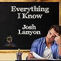 Everything I Know Hörbuch von Josh Lanyon Gesprochen von: Michael Ferraiuolo