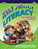 Wild About Literacy: Fun Activities for Preschool (Between the Lions)