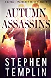 img - for Autumn Assassins: [#3] A Special Operations Group Thriller (Volume 3) book / textbook / text book