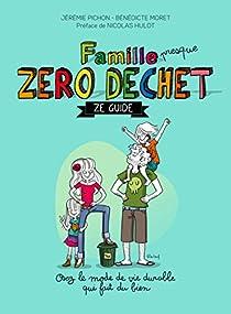 Famille (presque) zéro déchet - Ze guide par Pichon