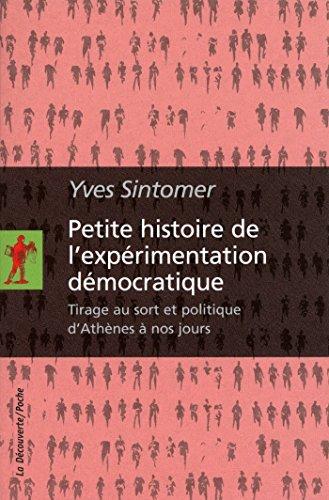 Yves SINTOMER - Petite histoire de l'expérimentation démocratique