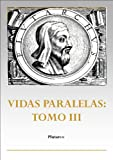 img - for Vidas paralelas: Tomo III (Spanish Edition) book / textbook / text book