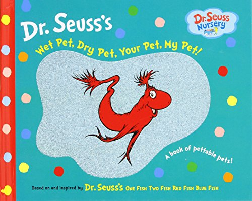 Wet Pet, Dry Pet, Your Pet, My Pet (Dr. Seuss Nursery Collection) (Wet Collection compare prices)