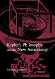 img - for Kepler's Philosophy and the New Astronomy book / textbook / text book