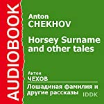 Horsey Surname and Other Tales [Russian Edition] | Anton Chekhov
