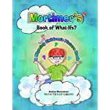 Mortimer's Book of Whatifs (A Children's Rhyming Picture Book) Kids (Fun when read with Mortimer's Sweet Retreat ebook for kids kindle book) ~ Mandi Tillotson Williams