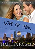 img - for Love on Trial (Christian contemporary Romance) (Love in the Bayou City of Texas Book 1) book / textbook / text book