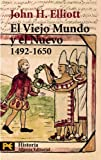 El viejo mundo y el nuevo (1492-1650) / The Old World and the New 1942-1650 (Spanish Edition) (8420635537) by Elliott, John H.