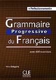 Grammaire Progressive du Francais: Livre Perfectionnement (French Edition)
