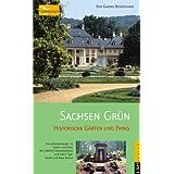 """Sachsen Gr�n: Historische G�rten und Parksvon """"Burgen und G�rten..."""""""