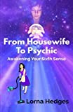From Housewife To Psychic: Awakening Your Sixth Sense