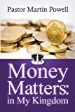 img - for Money Matters in My Kingdom book / textbook / text book
