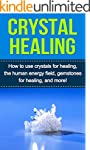 Crystal Healing: How to use crystals...