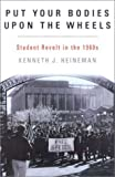 img - for By Kenneth J. Heineman Put Your Bodies Upon The Wheels: Student Revolt in the 1960s (American Ways Series) book / textbook / text book
