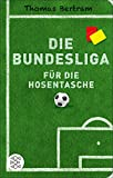 Hogar Manualidades Y Estilos De Vida Best Deals - Die Bundesliga für die Hosentasche (Fischer Taschenbibliothek) (German Edition)