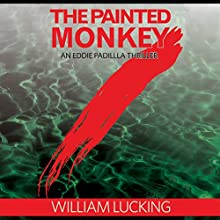 The Painted Monkey Audiobook by William Lucking Narrated by Dennis St. John