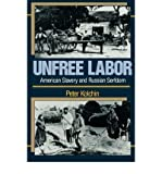 img - for [ Unfree Labor: American Slavery and Russian Serfdom[ UNFREE LABOR: AMERICAN SLAVERY AND RUSSIAN SERFDOM ] By Kolchin, Peter ( Author )Mar-01-1990 Paperback book / textbook / text book