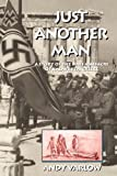 img - for Just Another Man: A Story of the Nazi Massacre of Kalavryta, Greece book / textbook / text book