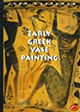 Early Greek Vase Painting, 11th-6th Centuries BC: A Handbook (World of Art) (0500203091) by Boardman, John