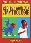 R�cits fabuleux de la mythologie