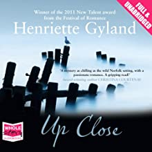 Up Close (       UNABRIDGED) by Henriette Gyland Narrated by Jenny Funnell