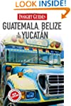 Insight Guide Guatemala, Belize & Yuc...