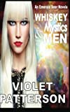 Whiskey, Mystics and Men: An Emerald Seer Novella by Violet Patterson