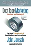 img - for Duct Tape Marketing Revised & Updated: The World's Most Practical Small Business Marketing Guide by Jantsch, John Rev Upd Edition (9/27/2011) book / textbook / text book