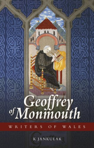 Geoffrey of Monmouth (University of Wales Press - Writers of Wales)