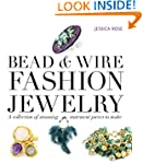 Bead & Wire Fashion Jewelry: A Collec...