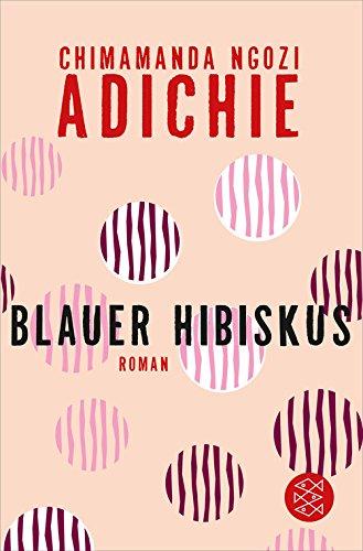 Chimamanda Ngozi Adichie - Blauer Hibiskus: Roman