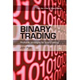 Binary Trading: Profitable strategies for binary betting: An Advanced Guide to Making Money with Binary Betsby John Piper