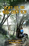 Don't Let the Wind Catch You (LeGarde Mysteries Book 6)