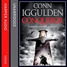 Conqueror | Livre audio Auteur(s) : Conn Iggulden Narrateur(s) : Richard E Grant