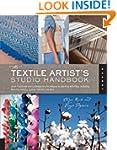 The Textile Artist's Studio Handbook:...